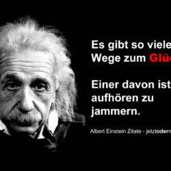 Einstein Zitate 250x250 - Es gibt so viele Wege zum Glück! Einer davon ist, ...