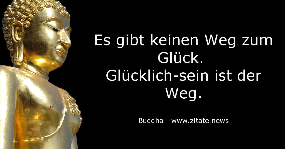 Gluck Buddha Zitate News