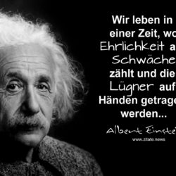 Albert Einstein Zitate News 250x250 - Wir leben in einer Zeit, wo Ehrlichkeit als Schwäche ...