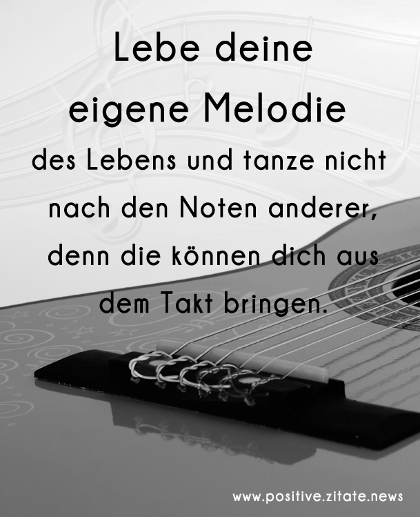 Lebe Deine Eigene Melodie Des Lebens Und Tanze Nicht Nach Den Noten