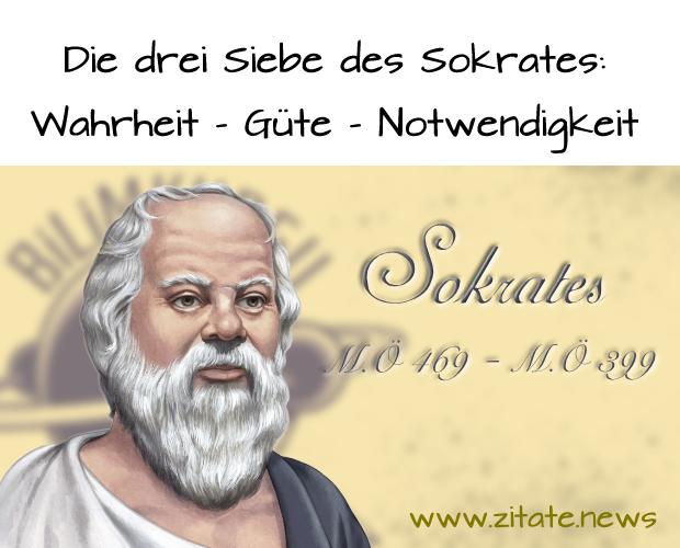 Die Drei Siebe Des Sokrates Wahrheit Güte